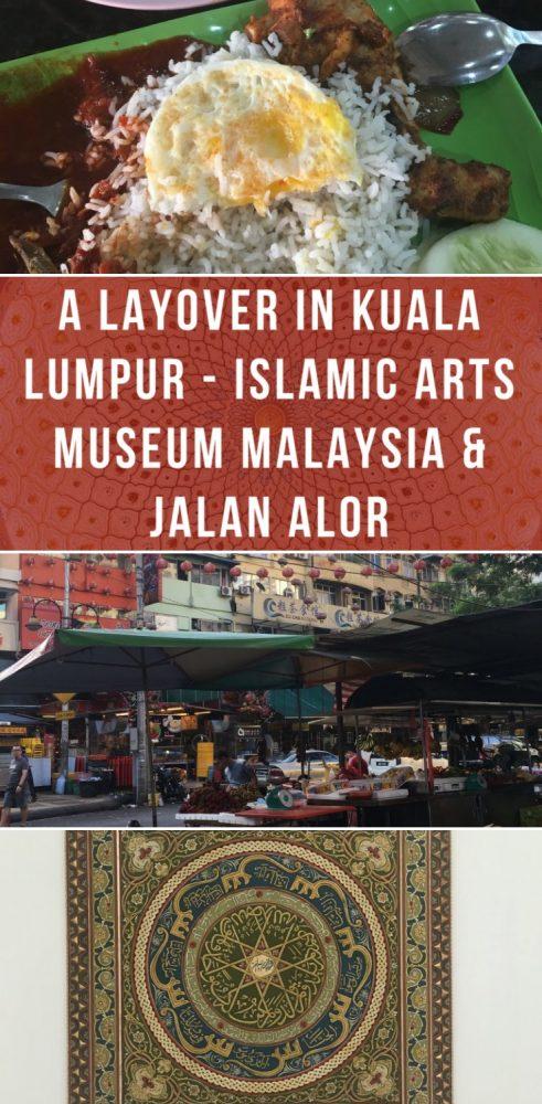 a layover in kuala lumpur islamic art museum malaysia jalan alor 491x1000 - A layover in Kuala Lumpur - Islamic Arts Museum Malaysia & Jalan Alor