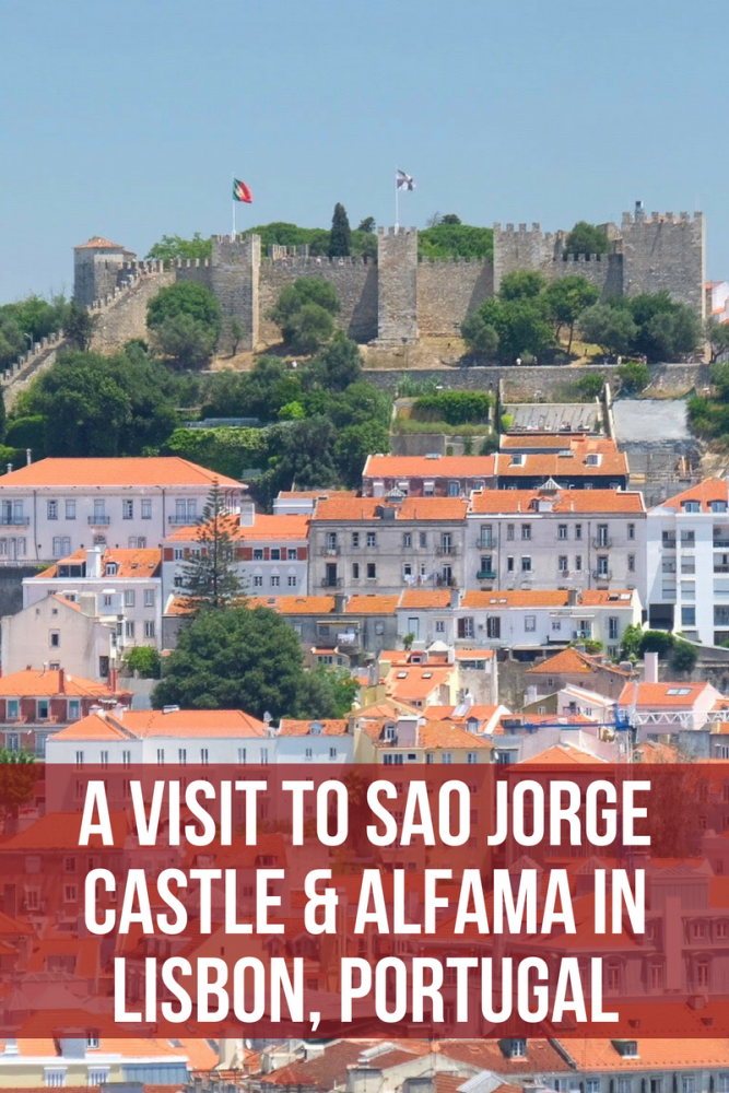 a visit to sao jorge castle alfama in lisbon portugal 667x1000 - A visit to Sao Jorge Castle & Alfama in Lisbon, Portugal