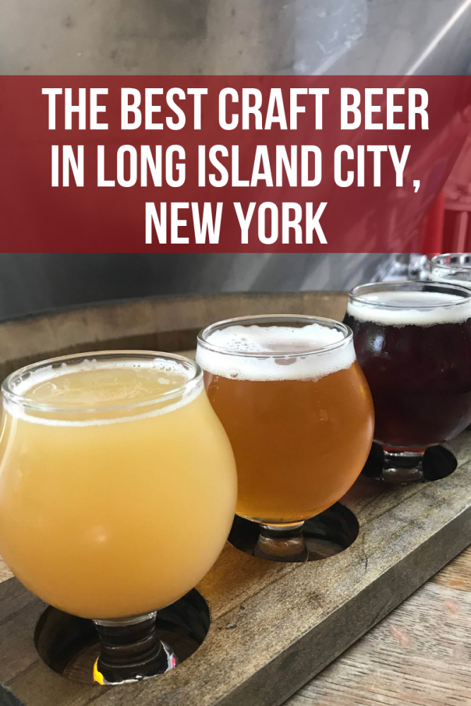 the best craft beer in long island city queens new york city 667x1000 - The best craft beer in Long Island City, New York