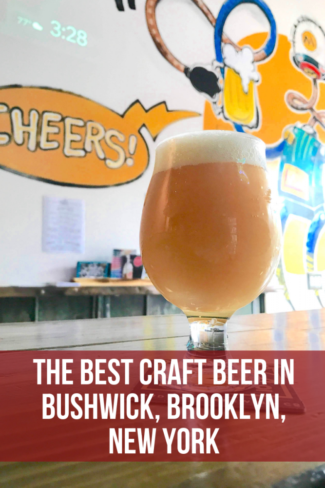 the best craft beer in bushwick brooklyn new york 667x1000 - The best craft beer in Bushwick, Brooklyn, New York