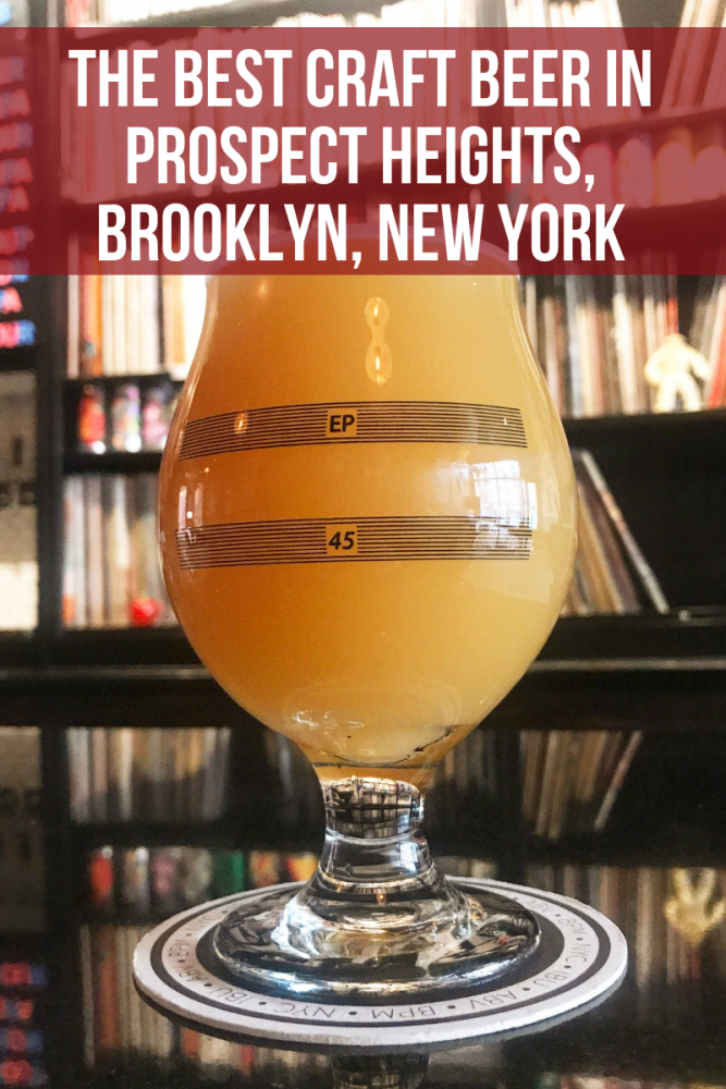 the best craft beer in prospect heights brooklyn new york 667x1000 - The best craft beer in Prospect Heights, Brooklyn, New York