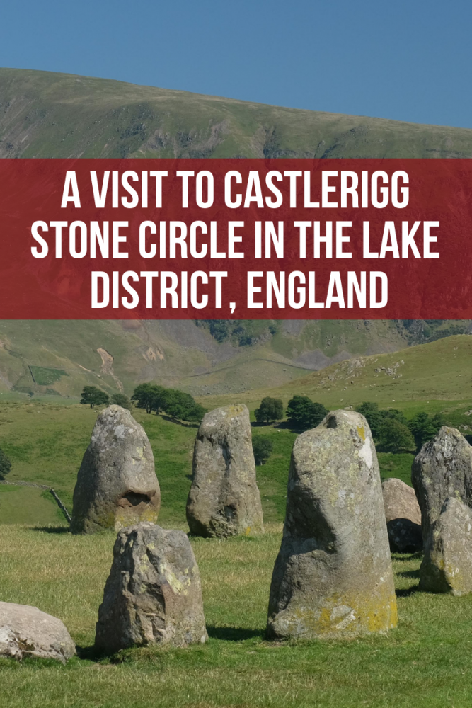 a visit to castlerigg stone circle in the lake district england 667x1000 - A visit to Castlerigg Stone Circle in the Lake District, England